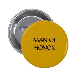 HOMBRE DE HONOR - botón Pin Redondo De 2 Pulgadas