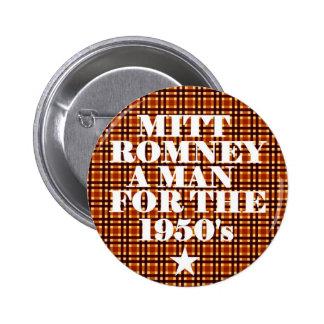Hombre de Mitt Romney para los años 50 Pin Redondo De 2 Pulgadas
