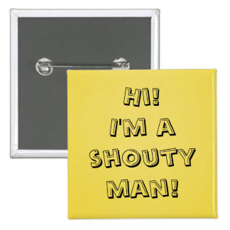 ¡Hombre de Shouty! Pin