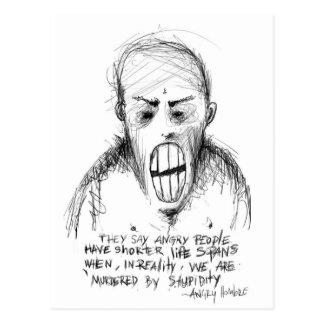 Hombre enojado: Asesinado por la estupidez Tarjeta Postal