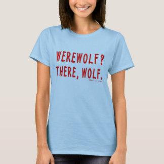 ¿Hombre lobo? Allí, lobo. Camiseta (del rojo)