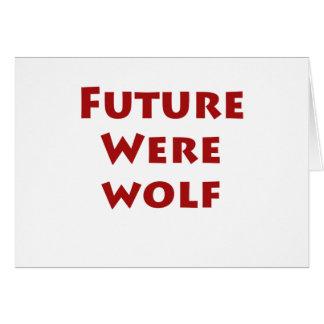 Hombre lobo futuro tarjeta de felicitación