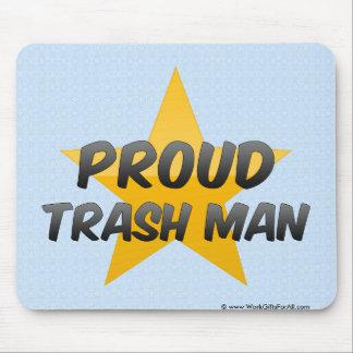 Hombre orgulloso de la basura mousepad