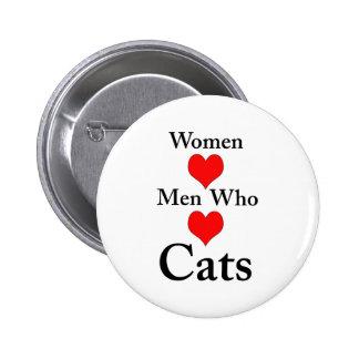 Hombres del amor de las mujeres que aman gatos pin redondo 5 cm