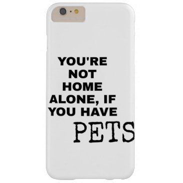 Home Alone with your Pets Barely There iPhone 6 Plus Case