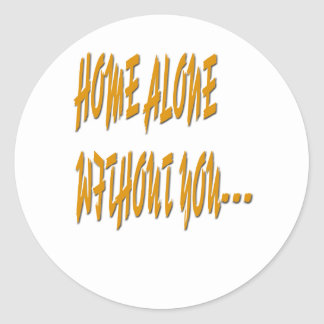 Home Alone Without You Classic Round Sticker