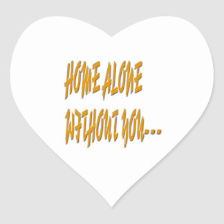 Home Alone Without You Heart Sticker