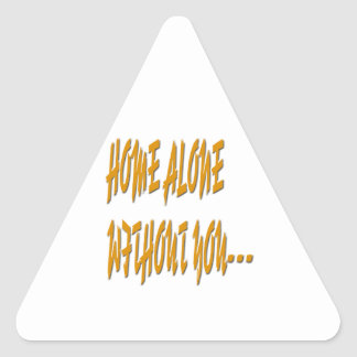 Home Alone Without You Triangle Sticker