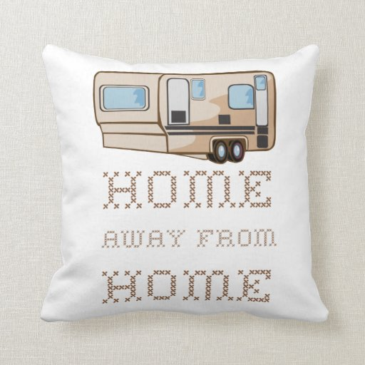 Home Away From Home Throw Pillow Zazzle