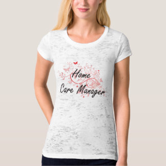 Home Care Manager Artistic Job Design with Butterf T-Shirt
