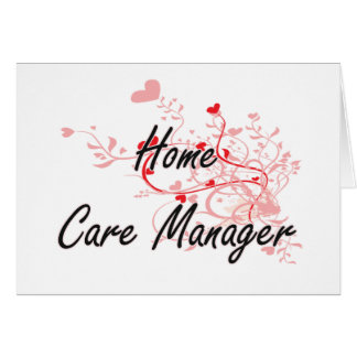 Home Care Manager Artistic Job Design with Hearts Greeting Card