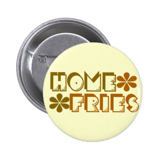 Home Fries Pinback Button