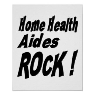 Home Health Aides Rock! Poster Print
