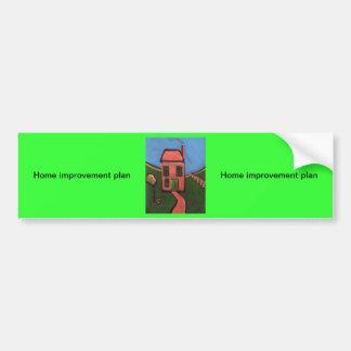 Home improvement plan car bumper sticker