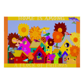 Home Is Among a Flock of Friends Print