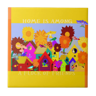 Home Is Among a Flock of Friends Tile
