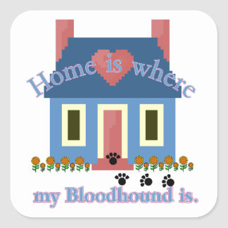 Home Is Bloodhound Square Sticker