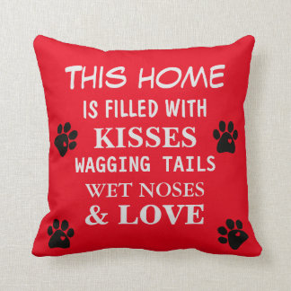 Home is Filled With Wet Noses Waging Tails Love Throw Pillow