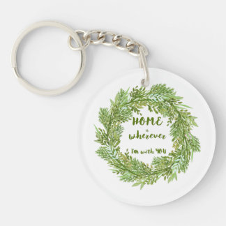 Home is where I'm with you Keychain