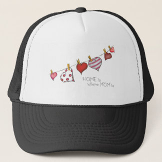 Home is where Mom is - Design for Mom Trucker Hat