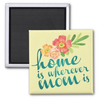Home is where mom is magnet