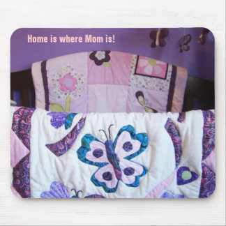 Home is where Mom is Mom s mousepad Baby quilt