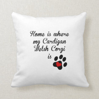 Home Is Where My Cardigan Welsh Corgi Is Pillow