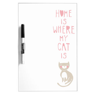 """Home is where my cat is"" Dry-Erase Board"