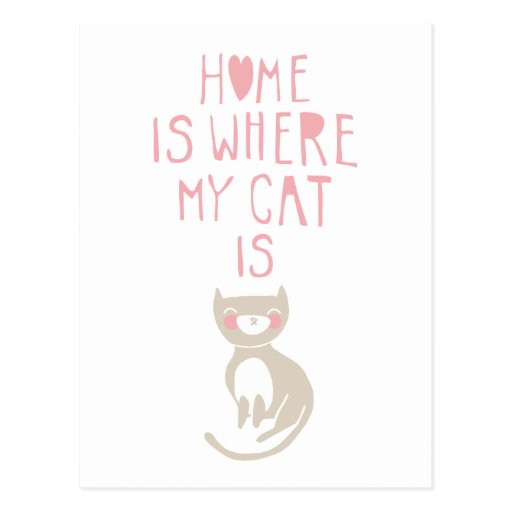 home is where my cat is postcard zazzle. Black Bedroom Furniture Sets. Home Design Ideas