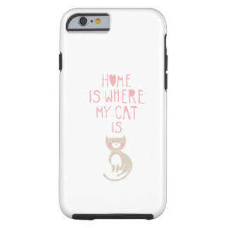 """""""Home is where my cat is"""" Tough iPhone 6 Case"""