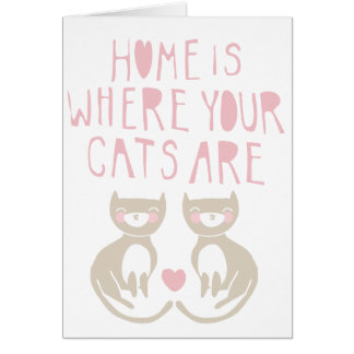 Home Is Where My Cats Are - brown kitty design Cards