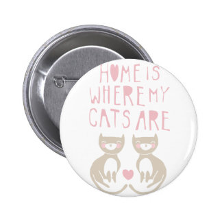 Home Is Where My Cats Are - brown kitty design Pinback Button