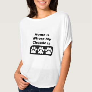Home is Where My Chessie is T-Shirt