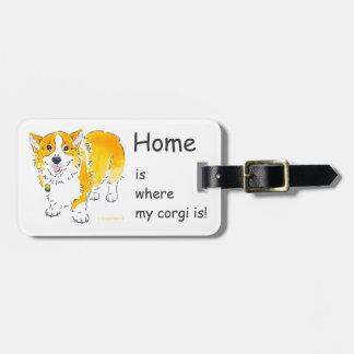 """Home is where my corgi is"" Luggage Tag"
