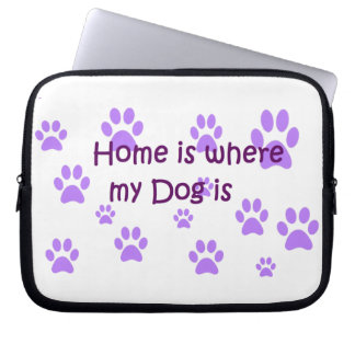 Home Is Where My Dog Is Laptop Sleeve