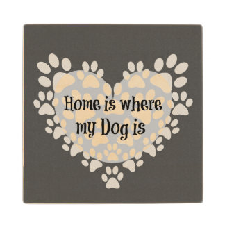Home is where my dog is Quote with Paw Prints Wood Coaster