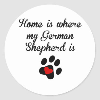 Home Is Where My German Shepherd Is Classic Round Sticker