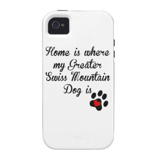 Home Is Where My Greater Swiss Mountain Dog Is Vibe iPhone 4 Cases