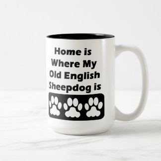 Home is Where My Old English Sheepdog is Two-Tone Coffee Mug