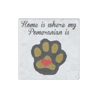 Home Is Where My Pomeranian Is Stone Magnet