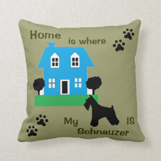 Home is Where My Schnauzer Is Throw Pillow