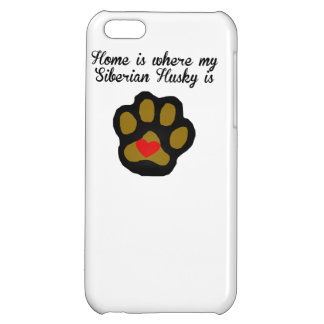 Home Is Where My Siberian Husky Is iPhone 5C Case