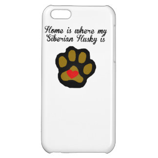 Home Is Where My Siberian Husky Is iPhone 5C Cases