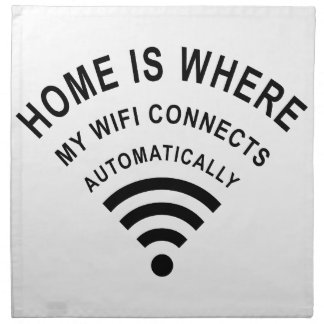 Home is where my wifi connects automatically cloth napkin