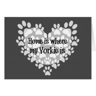 Home is where my Yorkie is Quote Card