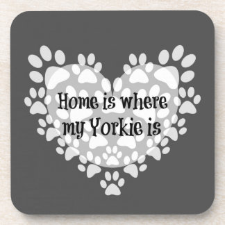 Home is where my Yorkie is Quote Drink Coaster