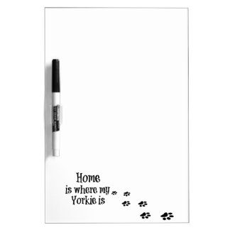Home is where my Yorkie is Quote Dry-Erase Board