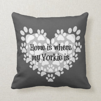 Home is where my Yorkie is Quote Throw Pillow