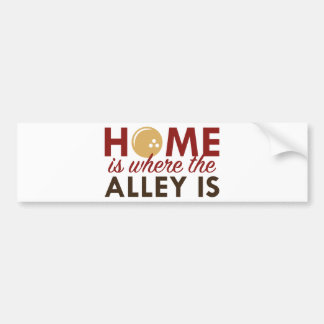 Home Is Where The Alley Is Bumper Sticker
