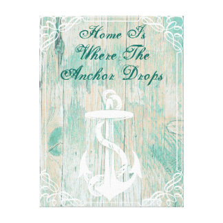 Home is where the anchor drops canvas print